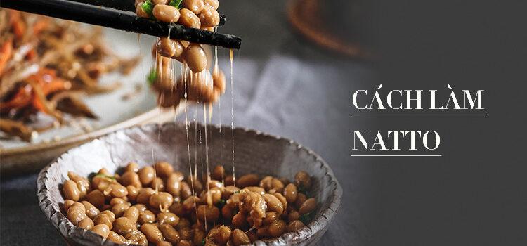 Cách Làm Món Đậu Nành Natto Ngon Bổ Rẻ