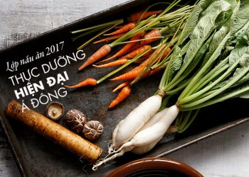 Lớp Nấu Ăn Thực Dưỡng 2017
