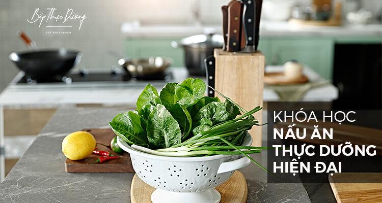 Khóa Học Nấu Ăn Thực Dưỡng Hiện Đại 2021